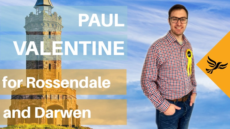 Paul Valentine LD PPC for Rossendale and Darwen